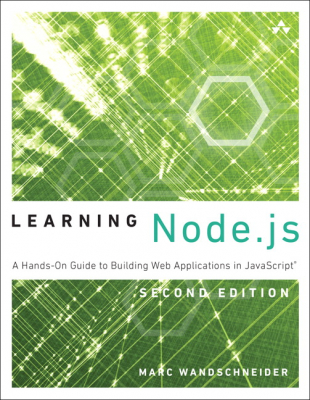 Image of Learning Node.js : A Hands-on Guide To Building Web Applications In Javascript