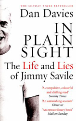 Image of In Plain Sight : The Life And Lies Of Jimmy Savile