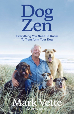Image of Dog Zen : Everything You Need To Know To Transform Your Dog