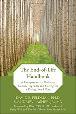 Image of The End-of-life Handbook : A Compasionate Guide To Connecting With And Caring For A Dying Loved One