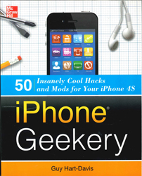 Image of Iphone Geekery : 50 Insanely Cool Hacks And Mods For Your Iphone 4s