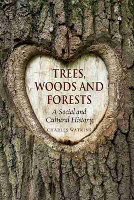 Image of Trees Woods And Forests A Social And Cultural History