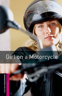 Image of Girl On A Motorcycle : Oxford Bookworms Starters