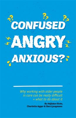 Image of Confused Angry Anxious Why Working With Older People In Carereally Can Be Difficult And What To Do About It
