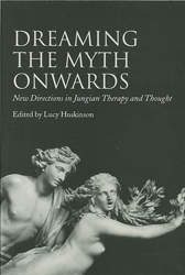 Image of Dreaming The Myth Onwards New Directions In Jungian Therapy & Thought