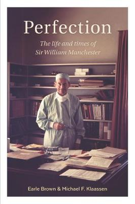 Image of Perfection : The Life And Times Of Sir William Manchester