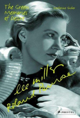 Image of Lee Miller And Roland Penrose : The Green Memories Of Desire