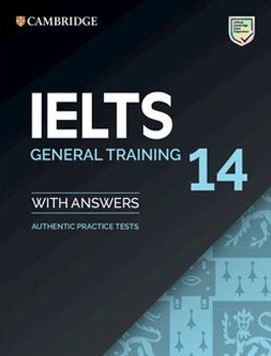 Cambridge Ielts 14 : General Training Student's Book With