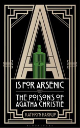 Image of A Is For Arsenic : The Poisons Of Agatha Christie