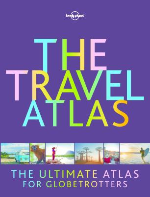 Image of The Travel Atlas : The Ultimate Atlas For Globetrotters