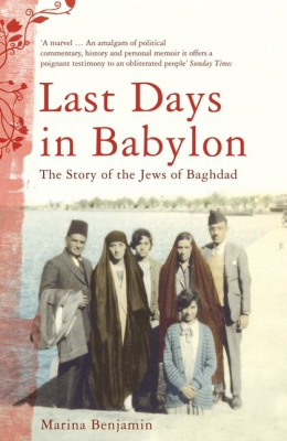 Image of Last Days In Babylon The Story Of The Jews Of Baghdad