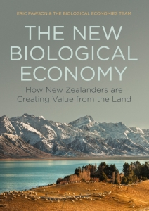 Image of The New Biological Economy : How New Zealanders Are Creatingvalue From The Land