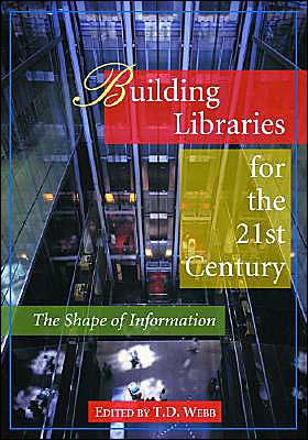 Image of Building Libraries For The 21st Century The Shape Of Information