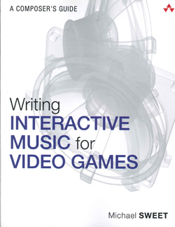 Image of Writing Interactive Music For Video Games : A Composer's Guide