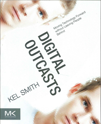 Image of Digital Outcasts : Moving Technology Forward Without Leavingpeople Behind