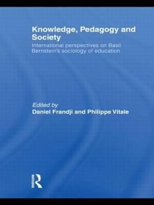 Image of Knowledge Pedagogy And Society : International Perspectives On Basil Bernstein's Sociology Of Education