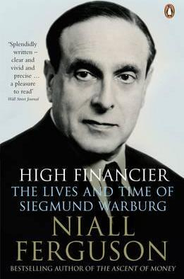 Image of High Financier The Lives & Times Of Siegmund Warburg