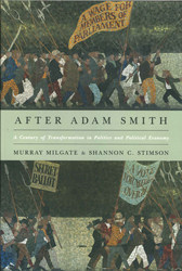 After Adam Smith A Century Of Transformation In Politics & Political Economy