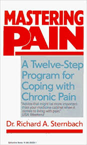 Image of Mastering Pain : A Twelve-step Program For Coping With Chronic Pain