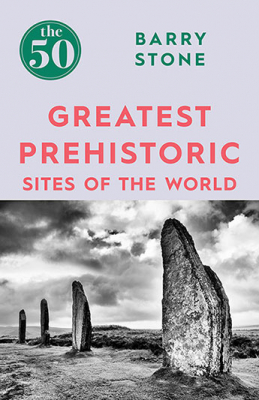 Image of The 50 Greatest Prehistoric Sites Of The World