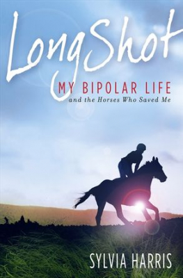 Image of Long Shot : My Bipolar Life And The Horses Who Saved Me