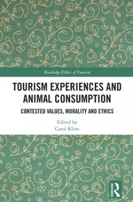 Image of Tourism Experiences And Animal Consumption : Contested Values Morality And Ethics