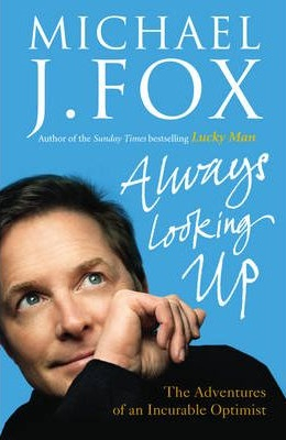 Image of Always Looking Up : The Adventures Of An Incurable Optimist
