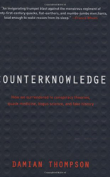 Image of Counterknowledge How We Surrendered To Conspiracy Theories Quack Medicine Bogus Science & Fake History