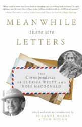 Image of Meanwhile There Are Letters : The Correspondence Of Eudora Welty And Ross Macdonald
