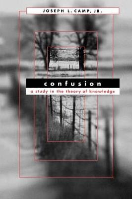 Image of Confusion : A Study In The Theory Of Knowledge