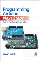 Image of Programming Arduino Next Steps : Going Further With Sketches