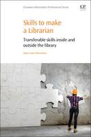 Image of Skills To Make A Librarian : Transferable Skills Inside And Outside The Library