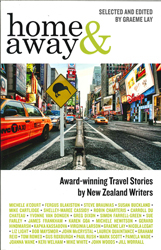Image of Home And Away : Award Winning Travel Stories By New Zealand Writers