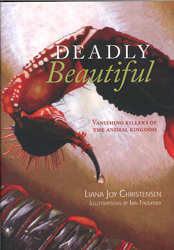 Deadly Beautiful : Vanishing Killers Of The Animal Kingdom