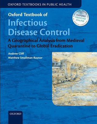 Image of Oxford Textbook Of Infectious Disease Control : A Geographi-al Analysis From Medieval Quarantine To Global Eradication