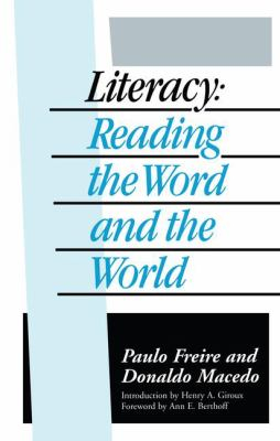 Image of Literacy : Reading The Word And The World