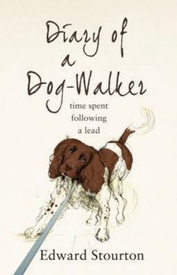 Image of Diary Of A Dog Walker : Time Spent Following A Lead