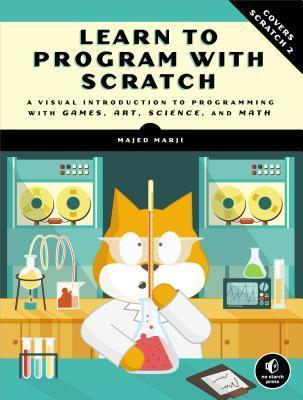Image of Learn To Program With Scratch A Visual Introduction To Programming With Games Art Science And Math