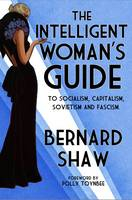 Image of The Intelligent Woman's Guide : To Socialism, Capitalism, Sovietism And Fascism