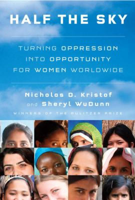 Image of Half The Sky : Turning Oppression Into Opportunity For Womenworldwide