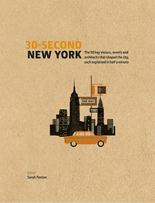 Image of 30-second New York : The 50 Key Visions Events And Architects That Shaped The City Each Explained In Half A Minute