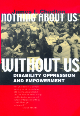 Image of Nothing About Us Without Us Disability Oppression &