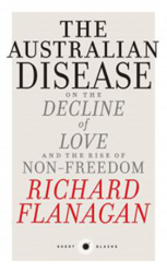Image of The Australian Disease : On The Decline Of Love And The Riseof Non-freedom