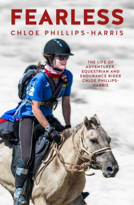 Image of Fearless : The Life Of Kiwi Adventurer Equestrian And Endurance Rider Chloe Phillips-harris