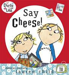 Image of Charlie & Lola Say Cheese