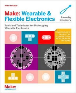 Image of Make : Wearable Electronics : Tools And Techniques For Prototyping Wearable Electronics