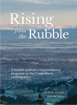 Image of Rising From The Rubble : A Health System's Extraordinary Response To The Canterbury Earthquakes