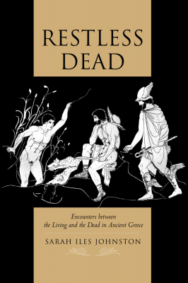 Image of Restless Dead : Encounters Between The Living And The Dead In Ancient Greece