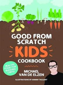 Image of Good Food From Scratch Kids : Cookbook