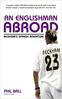 Image of An Englishman Abroad Beckhams Spanish Adventure